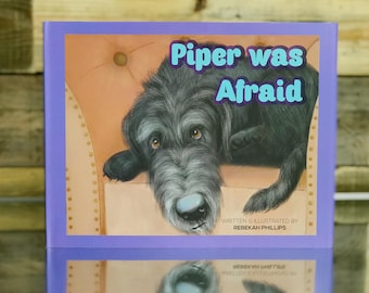 Children's Book -Piper was Afraid - Picture Book - Book for Kids - Book about being afraid - Signed Book - Hardcover Book - Bedtime Story
