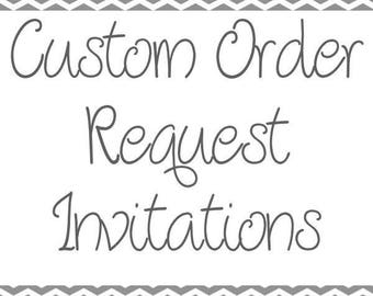Party Invitations Custom Request