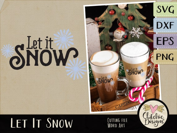 Let It Snow Svg Cutting File Snow Winter Christmas Cutting Etsy