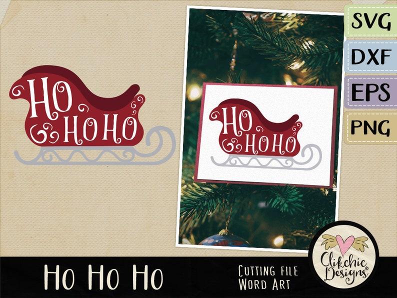 Ho Ho Ho SVG Cutting File Christmas Cutting File Clip Art image 0