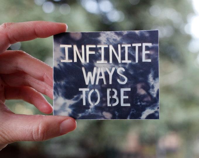 Infinite Ways To Be Sticker