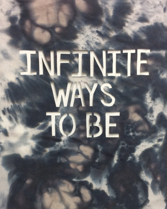 Infinite Ways to Be 8x10 Print