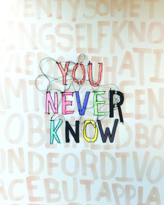 You Never Know 8x10 Print