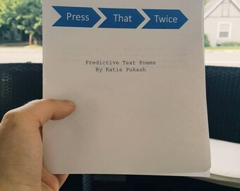Press That Twice- Predictive Text Poetry Chapbook