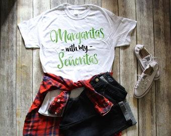 Margaritas with my Senoritas - Cinco de Mayo Shirt - Tee - T-Shirt