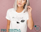 Married til Death or Murder - PNG digital download - Sublimation Design