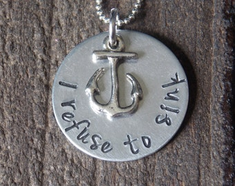 Hand Stamped Jewelry-Inspirational Jewelry-Anchor Necklace-I refuse to sink necklace
