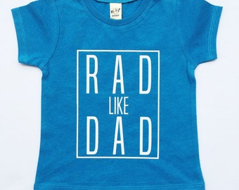 Rad Like Dad shirt for Infants, Toddlers, Children Father's Day shirt
