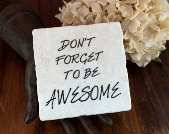 Don't forget to be awesome-DFTBA  Motivational or graduation gift and keepsake. Can be personalized.