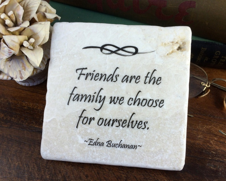 Friends Are The Family We Choose For Ourselves Best Friend Etsy