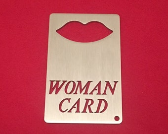 WOMAN CARD Bottle Opener, Brushed Stainless