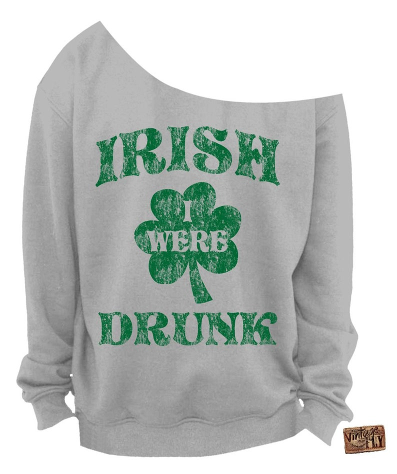 8b4c39309 ST PATRICKS Day SWEATSHIRt IRISH i Was Drunk Irish Shirt