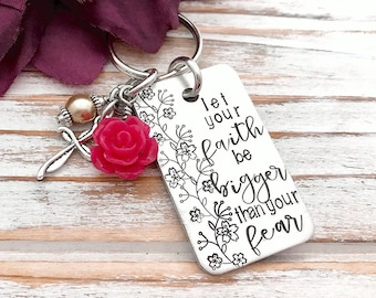 Let Your Faith Be Bigger Than Your Fear Keychain Floral Cross Rose Motivational Cancer Fighter Gift Inspirational Key Ring Charm