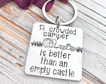 A Crowded Camper Is Better Than An Empty Castle Keychain Campsite Camping Adventure RV Gift