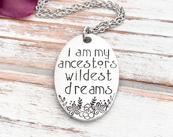 I Am My Ancestors Wildest Dreams Black History Empowerment BLM Africa Equal Rights Pride Equality Justice