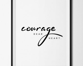 Courage Dear Heart, Courage print, Courage poster, CS Lewis quote, CS Lewis print, CS Lewis, Famous quotes, Courage dear heart print