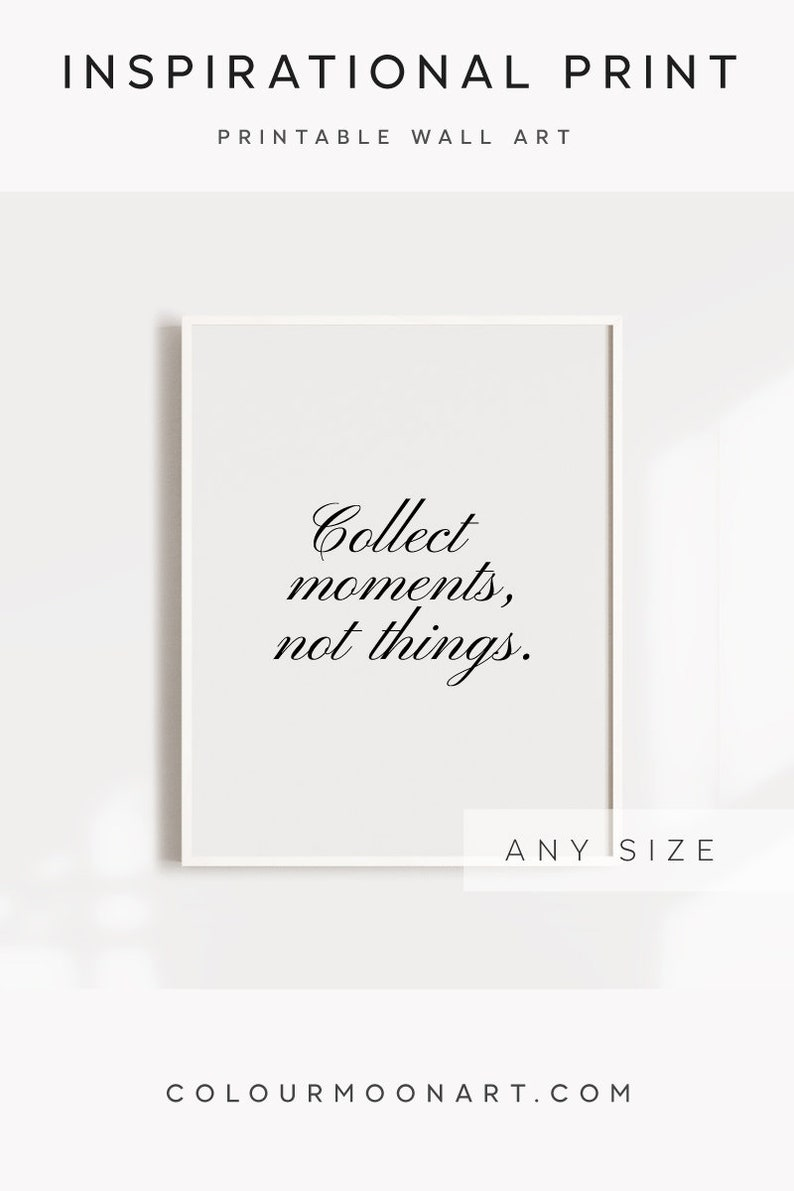 Collect Moments Not Things Life Quotes Printable Quotes Etsy
