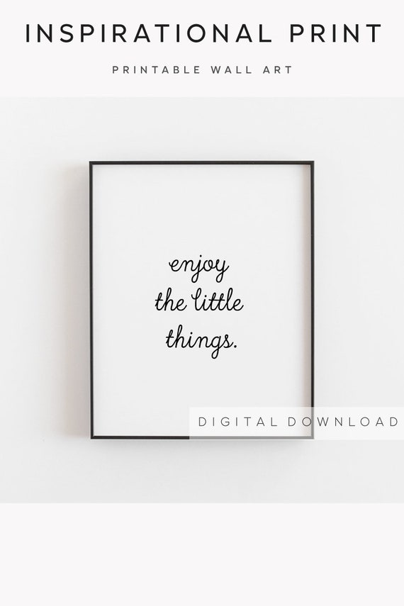 Enjoy the little things, Quotes print, Inspirational print, Little things  print, Inspirational quote, Simple life, Life quotes, Slow life