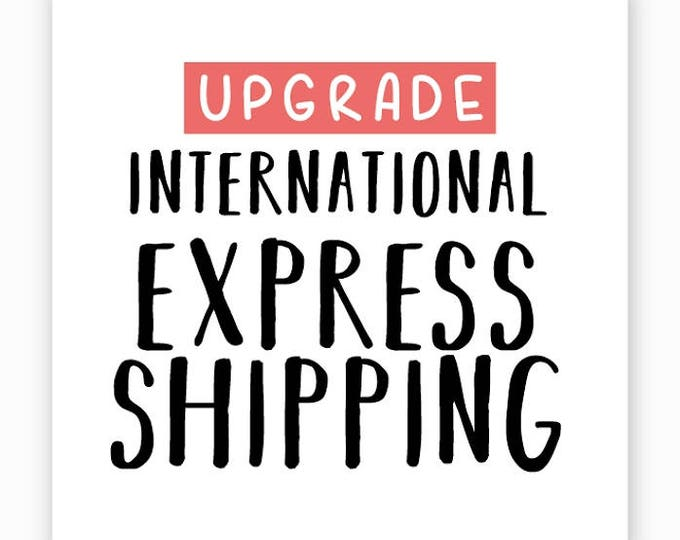 RESERVED UPGRADE Express Shipping