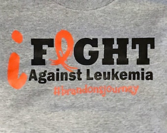 Leukemia Awareness Custom Shirt *Cancer Awareness ~I Fight Against Leukemia ~ Customized