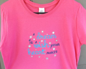 A Dream is a Wish Your Heart Makes - Disney Cinderella Shirt