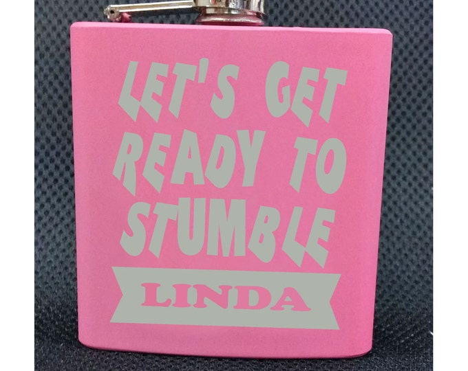 FLASK - Personalized 6 oz Stainless Steel Flask, Let's Get Ready To Stumble