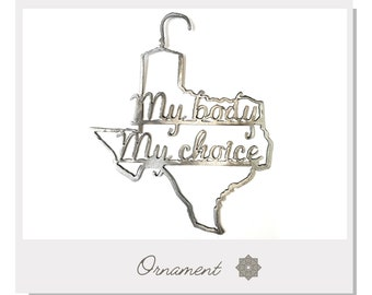 Pro Choice Texas Ornament - Coat hanger pendant - Women's Rights statement piece - **Proceeds go to pro choice charities**