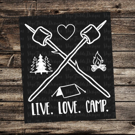 Live Love Camp Svg Jpg Png Studio Camping In Tents Etsy