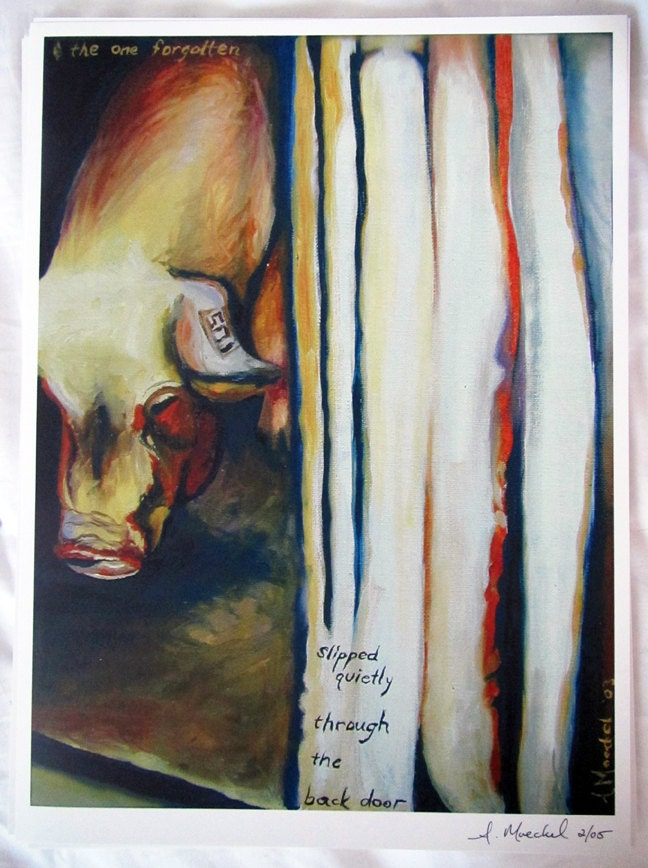 "Signed ""The One Forgotten"" print.  Animal liberation art."