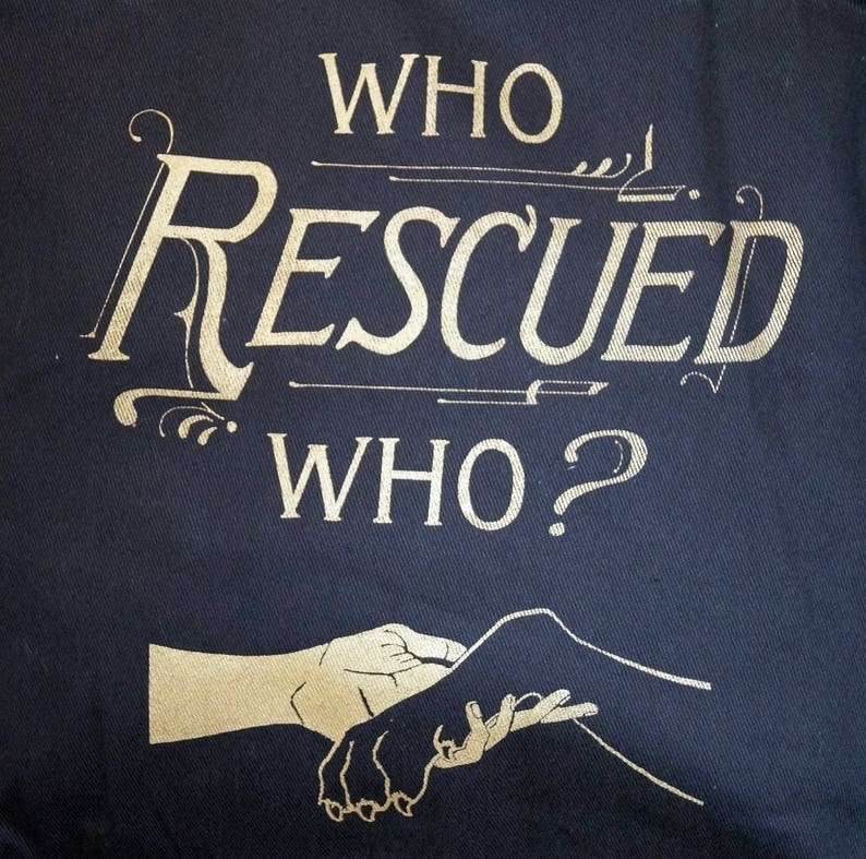 Gold Ink on Black Cotton Tote Bag Who Rescued Who
