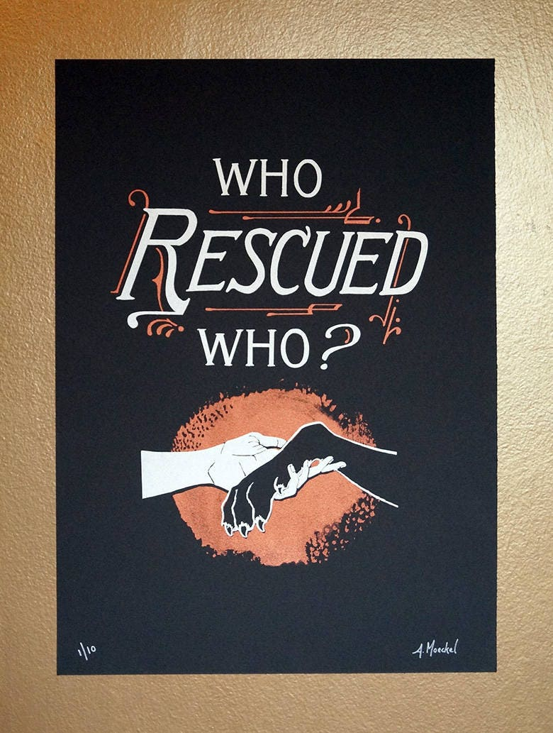"""Silkscreen Print, Large """"Who Rescued Who?"""" 1st Edition"""