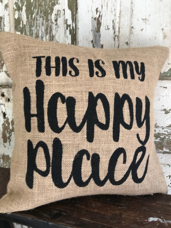 Burlap This Is My Happy Place Throw Pillow Cover Home Decor Etsy