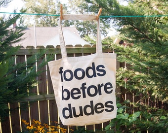 Foods Before Dudes Market Tote Bag: Screen Printed Canvas Feminist Grocery Shopping Bag | Galentine's Day Gift
