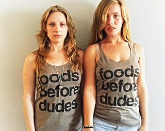Foods Before Dudes Next Level Triblend Racerback Tank Top | Feminist Stocking Stuffer | Gifts for Foodies | Bachelorette Party Tanks