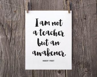 8x10 Teacher Gift for Christmas, Thank You Teacher Printable Gift, Teacher Appreciation Printable, I am an awakener Robert Frost Quote