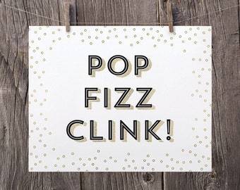 8x10 New Years Printable Decor, Pop Fizz Clink Printable Typography Print, Black and Gold New Years Eve Decorations, Champagne Wedding Sign
