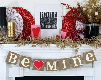 Valentine's Decoration Banner / BE MINE decor / Valentine Banner / Valentine's Decorations / My Love Sign / Be Mine Garland / Love Garland