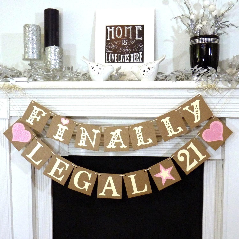 Finally Legal 21 / Happy 21st Birthday / Birthday Party