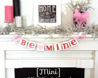 Valentine's Decoration Banner / Be Mine / Valentine Banner / Valentine's Decorations - /My Love Sign /Be Mine Garland /Photo Prop Sign /Mini