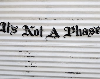 Its Not a Phase Banner ∙ Gothic Letters ∙Twenties, Thirties, Forties, Fifties ∙ Old English Birthday ∙ Emo Goth ∙ 20th, 30th, 40th Birthday