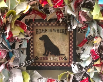 "rag wreath fabric and ribbon pet dog theme round 14"" metal frame handmade sign ""Home is Where the Dog Is"" hangs in center"