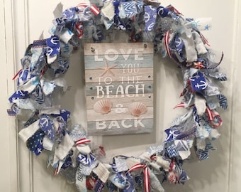 """rag wreath fabric and ribbon coastal beach nautical summer blue and white 14"""" round with sentiment plaque 'Love you to the Beach and Back'"""