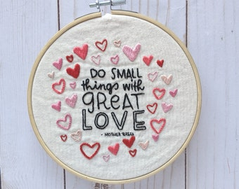 Hand Embroidery Kit // Do Small Things with Great Love - Mother Teresa