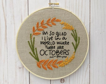 """Anne of Green Gables Octobers Hand Embroidery Kit // """"I'm so glad I live in a world where there are Octobers"""""""