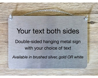 DOUBLE-SIDED Hanging Metal Signs: Add Text to REVERSIBLE Personalized Plaques in Brushed Silver, Gold or White