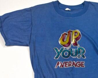 Vintage 70s Soft Thin Slogan T Shirt