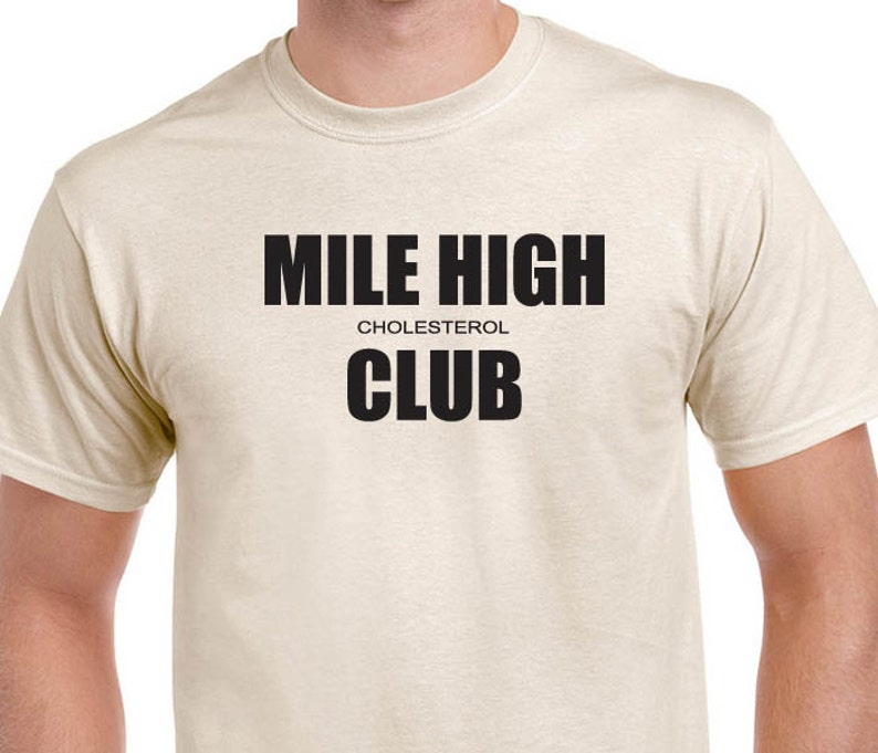 Mile High cholesterol Club tee. Funny saying t-shirt. image 0