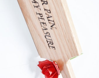BDSM Spanking Paddle - Wood Burned - Your Pain, My Pleasure!