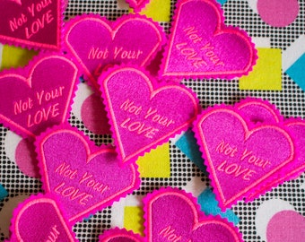 Not your Love ! - Feminist / Feminism Embroidered Iron on Patch, Sew on, Jacket, Jeans, Motif, Customise, patch game, Sonia B Textiles