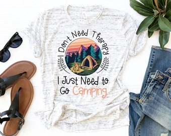 8d89267e3 Sublimation-PNG File -I Don't Need Therapy I Just Need To Go Camping-Tent